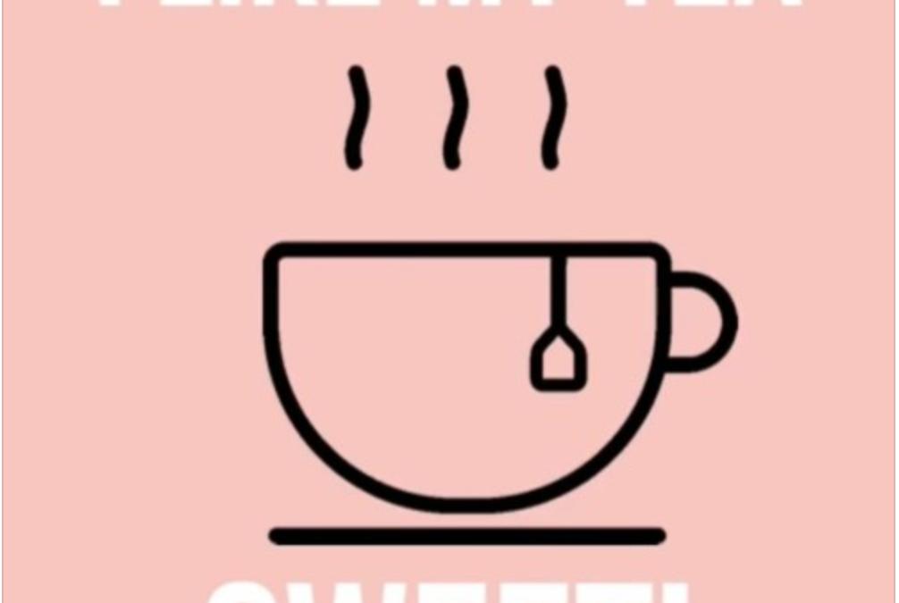 "PODCAST – ""I Like My Tea Sweet"" – Episode 7 – Emotional Health with Aysha and Rain"